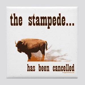 Stampede has been cancelled buffalo Tile Coaster