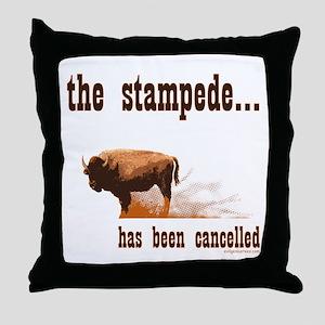 Stampede has been cancelled buffalo Throw Pillow