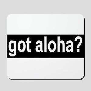Got Aloha Mousepad