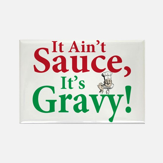 It ain't sauce it's gravy Rectangle Magnet