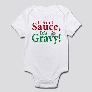 It ain't sauce it's gravy Infant Bodysuit