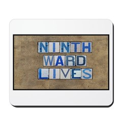 Ninth Ward Lives Mousepad