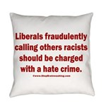 Racism Hate Crime Everyday Pillow