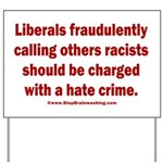 Racism Hate Crime Yard Sign