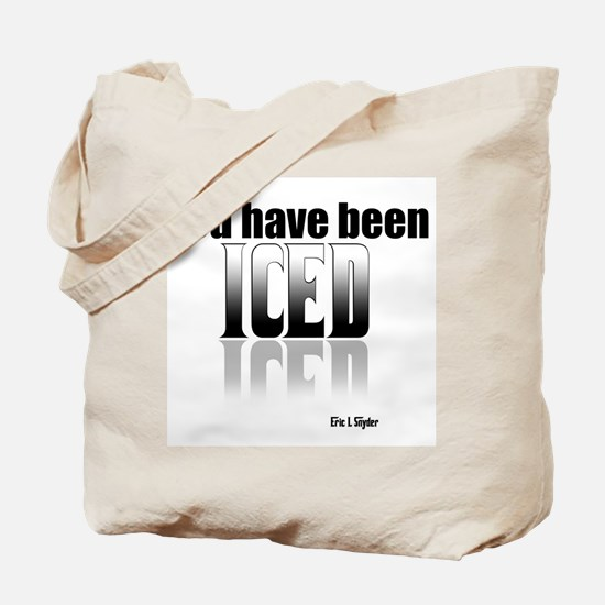 You have been Iced Tote Bag