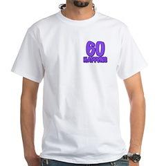 60th birthday, 60 happens! White T-Shirt