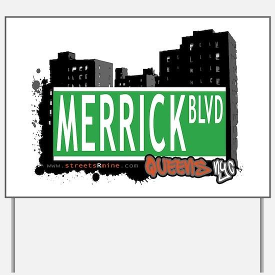 MERRICK BOULEVARD, QUEENS, NYC Yard Sign