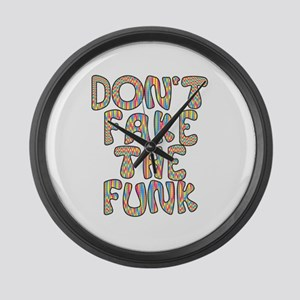 Don't Fake The Funk Large Wall Clock