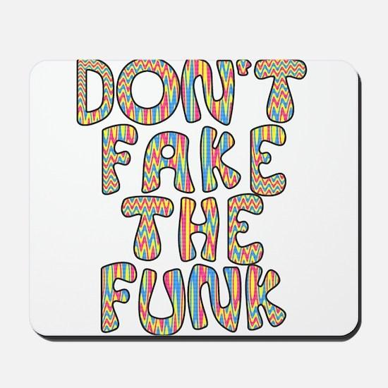 Don't Fake The Funk Mousepad