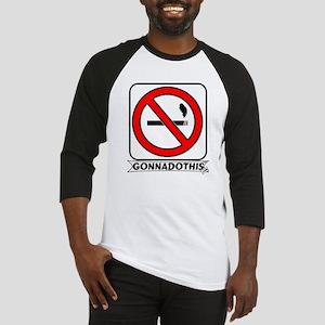 GONNADOTHIS.COM-QUIT SMOKING- Baseball Jersey