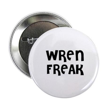 """WREN FREAK 2.25"""" Button (10 pack)"""
