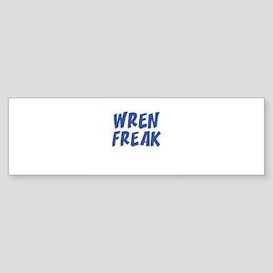WREN FREAK Bumper Sticker