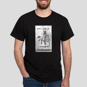 WhenI I grow up Saddlebronc Dark T-Shirt