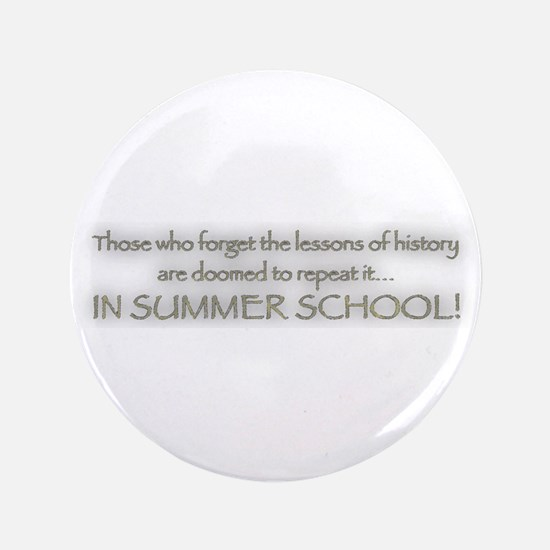"Summer School 3.5"" Button"