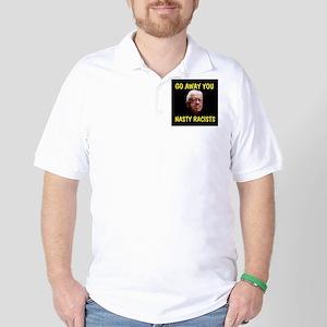 NASTY RACISTS SCARE ME Golf Shirt