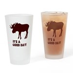 It's a Good Day Moose Drinking Glass