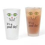 It's a Good Day Cat Face Drinking Glass