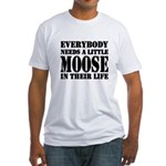Get a Little Moose Fitted T-Shirt