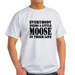 Get a Little Moose Light T-Shirt