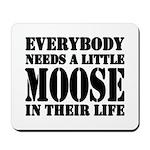 Get a Little Moose Mousepad
