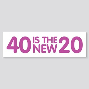 40 Is The New 20 Bumper Sticker