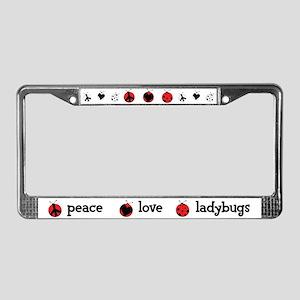 Peace, love, ladybugs License Plate Frame