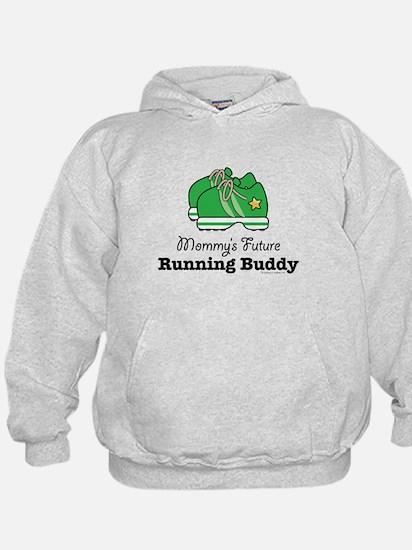 Mommy's Future Running Buddy Hoodie