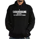 If Snowmobiling was easy they Hoodie (dark)