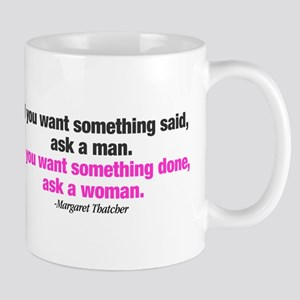If You Want Something Done Mug