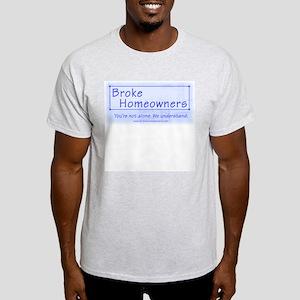 Broke Homeowners Ash Grey T-Shirt