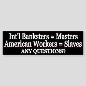American Debt Slaves - Bumper Sticker