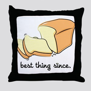 Best Thing Since Throw Pillow