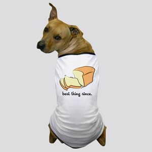 Best Thing Since Dog T-Shirt