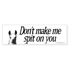 Don't make me spit on you, the llama sticker.