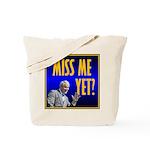 Miss Me Yet? Tote Bag