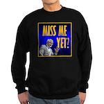 Miss Me Yet? Sweatshirt (dark)