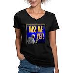 Miss Me Yet? Women's V-Neck Dark T-Shirt