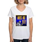 Miss Me Yet? Women's V-Neck T-Shirt