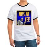 Miss Me Yet? Ringer T
