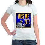 Miss Me Yet? Jr. Ringer T-Shirt