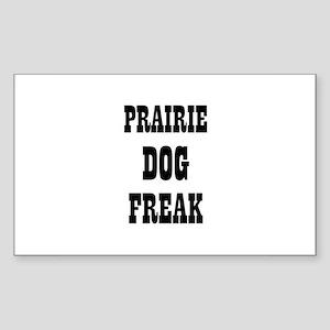 PRAIRIE DOG FREAK Rectangle Sticker