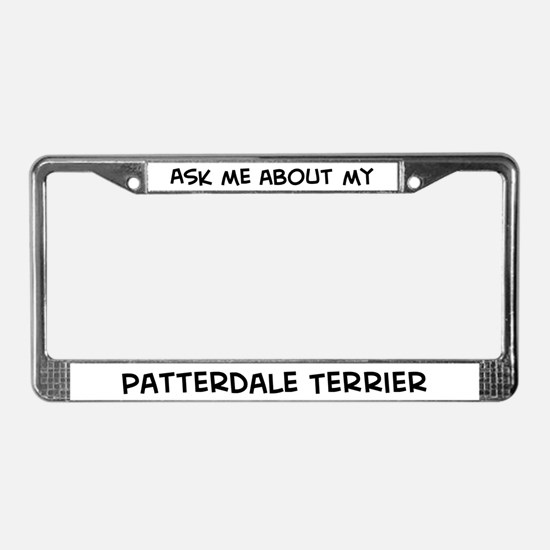 Ask me: Patterdale Terrier  License Plate Frame