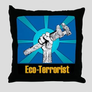 Eco-Terrorist Throw Pillow