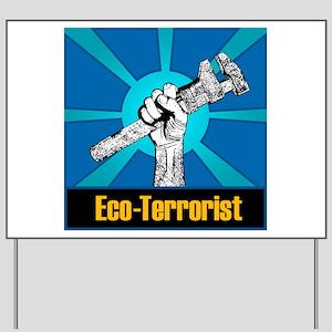 Eco-Terrorist Yard Sign