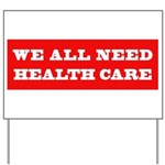 We All Need Health Care Yard Sign