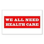 We All Need Health Care Rectangle Sticker 50 pk)