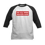 We All Need Health Care Kids Baseball Jersey