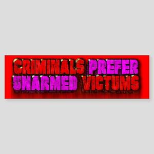 Criminals Prefer Unarmed Vict Bumper Sticker