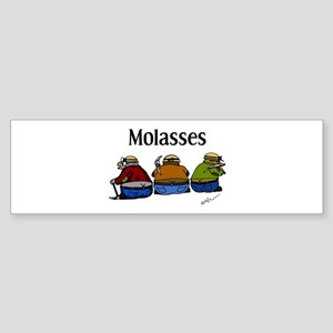 Molasses Bumper Sticker