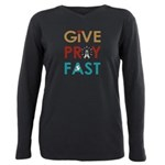 Give Pray Fast Plus Size Long Sleeve Tee T-Shirt
